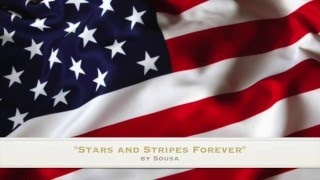 """Stars and Stripes Forever"" by Sousa"