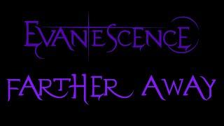 Evanescence-Farther Away Lyrics (Demo)