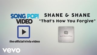 Shane & Shane - That's How You Forgive (Official Trivia Video)