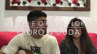 Flor e o Beija-Flor - Cover - Henrique e Juliano Part. Marília Mendonça (Pedro Mendes