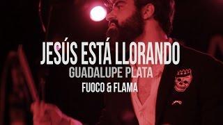 Guadalupe Plata - Jesús está llorando (Directo) | Fuoco y Flama