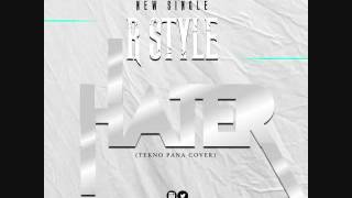 R Style   hater  tekno pana cover