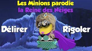 """(Parodie Minions) """"Délirer Rigoler"""" (de La Reine des Neiges)"""