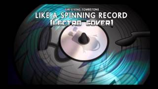 Like a Spinning Record (Lectro Cover)