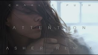 Charlie Puth - Attention (Asher Remix Cover)