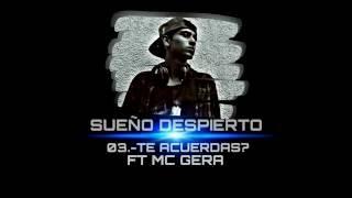 03.-TE ACUERDAS/SUEÑO DESPIERTO - DRAIICKO FT MC GERA