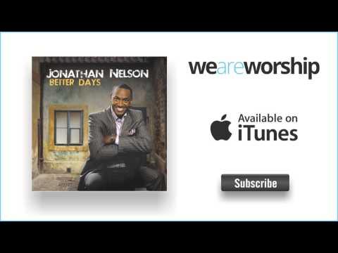 jonathan-nelson-praise-saved-my-life-weareworshipmusic