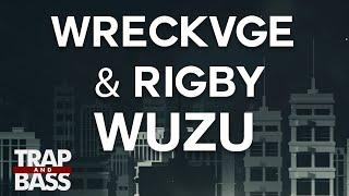 Wreckvge & Rigby - Wuzu [PREMIERE] [FREE DL]