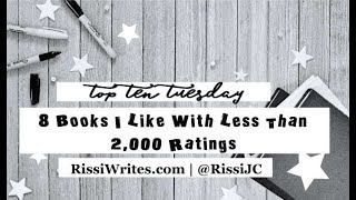 8 Books Wither Fewer than 2,000 GR Ratings with Top Ten Tuesday | Finding Wonderland