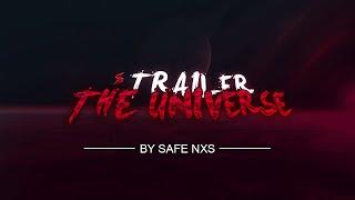 SaFe NxS: The Universe -  TRAILER