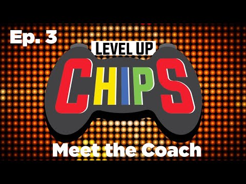 Level Up Chips: Meet the Coach (Ep. 3)