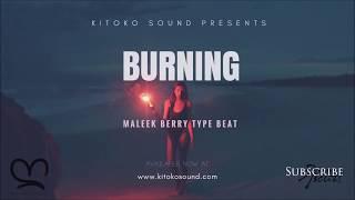 🔥Maleek Berry Type Beat 2018 | Burning | Afrobeat Instrumental 2018