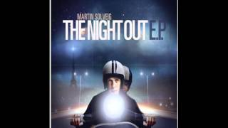 Martin Solveig - The Night Out HQ Lyrics