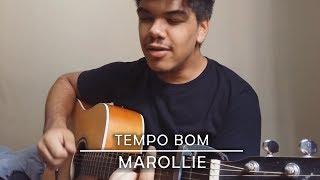 Tempo Bom - Marollie (Henrique Brandão Cover)