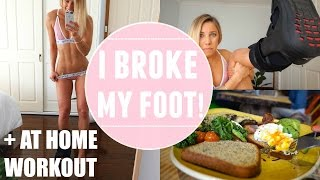 I Broke My Foot!? At Home Workout | Staying Lean While Injured