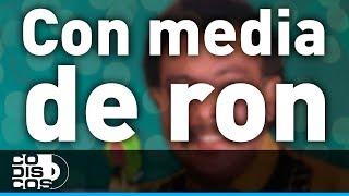 Juan Piña - Con Media De Ron | 30 Mejores