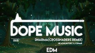 Headhunterz & KSHMR – Dharma (Crossnaders Remix)