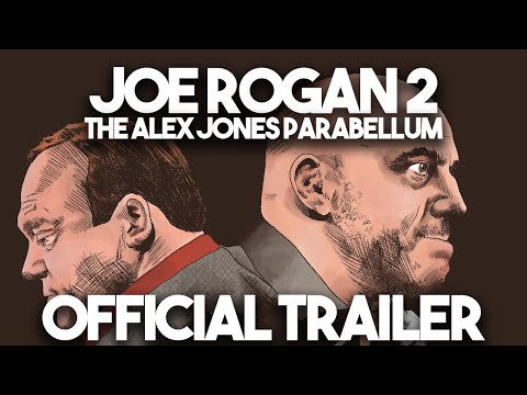 Joe Rogan 2: The Alex Jones Parabellum OFFICIAL TRAILER