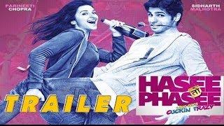 Hasee Toh Phasee | Official Trailer | Sidharth Malhotra, Parineeti Chopra