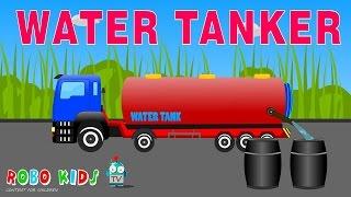 Water Tanker Videos for Children | Tanker Videos for Kids | Water Tanker Cartoons for Children