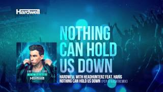 Hardwell & Headhunterz feat. Haris - Nothing Can Hold Us Down (Pep & Rash Remix) (Preview)