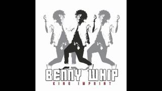 King imprint - Benny Whip *New Song* (Original Audio) Official Link | #BennyWhipChallenge