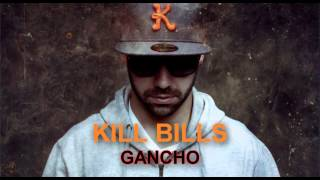 Kill Bills - Regula. prod. Sam the Kid. Gancho 2013