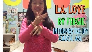 L.A. LOVE (Fergie) - ASL