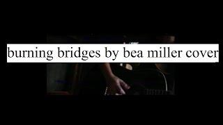 Bea Miller - burning bridges (COVER)