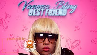 Vanessa Bling - Best Friend (Raw) [Dream Team Riddim] June 2017
