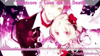 ♥Nightcore - Love me to Death♥