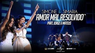 Simone e Simaria - Amor Mal Resolvido (Part. Jorge e Mateus) AUDIO DVD