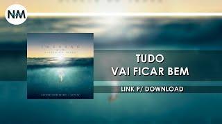 Tudo Vai Ficar Bem - CD IMERSÃO Diante do Trono (2016) - Nmusic