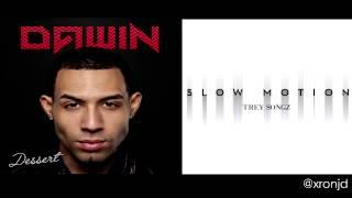 Trey Songz - Slowmotion x Dawin - Dessert (Aaron D. Mashup)