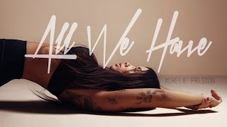 Aurélie Preston (Les Anges 8) - All We Have