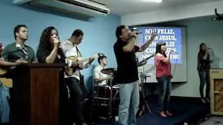 Sou Feliz - Fernandinho- Grupo de Louvor Comunhão - IPCP.wmv