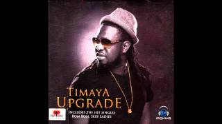 All The Way (Remix) - Timaya Ft. Attitude | Upgrade | Official Timaya
