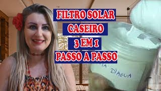 PROTETOR SOLAR CASEIRO economia pra ficar sem rugas maravilhoso PASSO A PASSO