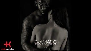 G-Amado - Minha Pequena | Lyric Video