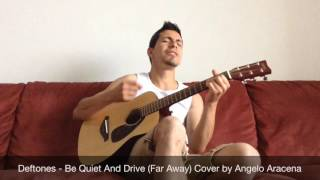 Deftones - Be quiet and drive (Far away) Cover by Angelo Aracena