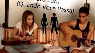 Turu turu (Quando você passa) - Sandy e Junior por Grazy e Renan