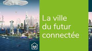 La ville du futur, durable et connectée | Demain la ville | L'innovation chez Bouygues Immobilier