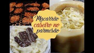 MACARRÃO CASEIRO NO PARMESÃO | Bem Vindos à Cozinha | Receita  111
