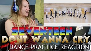SEVENTEEN - Don't Wanna Cry [FRONT-VIEW DANCE PRACTICE REACTION]