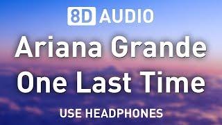 Ariana Grande - One Last Time | 8D AUDIO 🎧