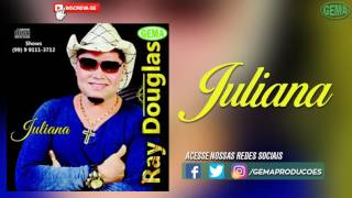 Ray Douglas Vol.17 Juliana - Juliana (Áudio oficial)