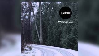 Jake Isaac - Waiting Here [Official]