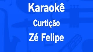 Karaokê Curtição - Zé Felipe