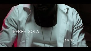 Ferre Gola - ManiX width=