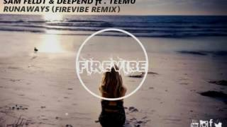 Sam Feldt &DeepEnd ft . TEEMU - Runaways ( FireVibe Remix )